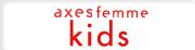 axes femme KIDS >>